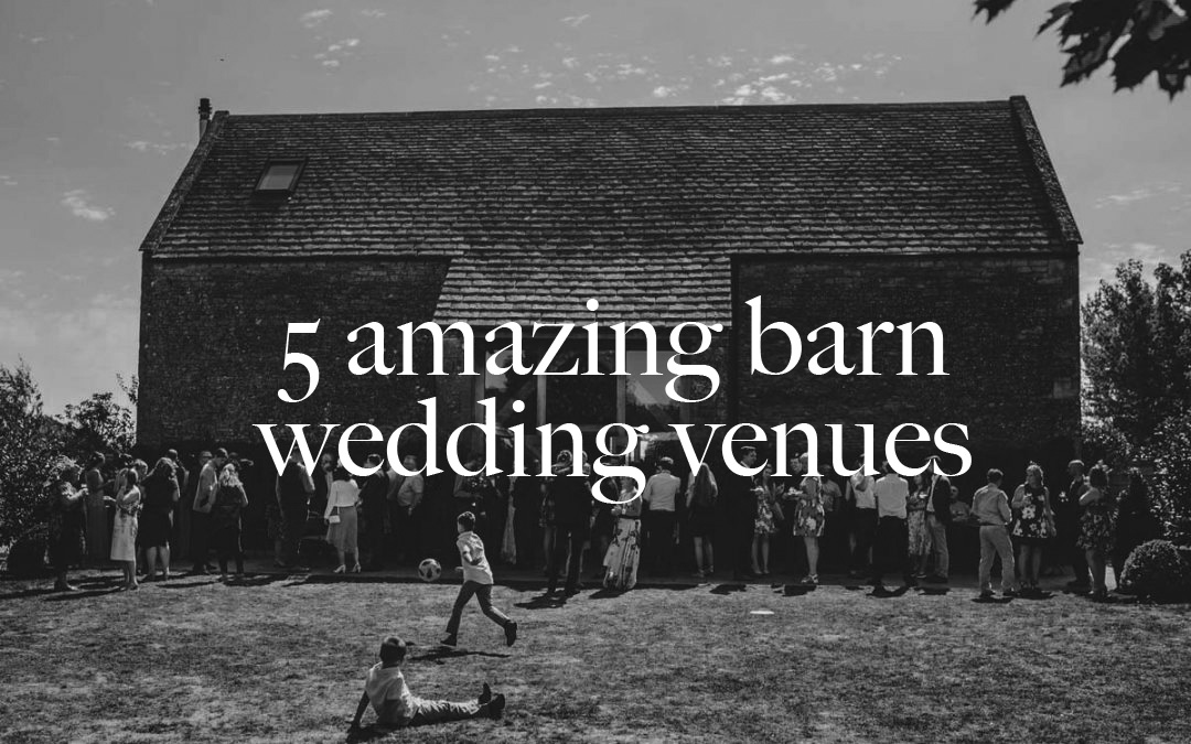 5 amazing barn wedding venues